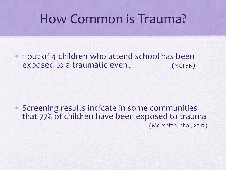 How Common is Trauma.
