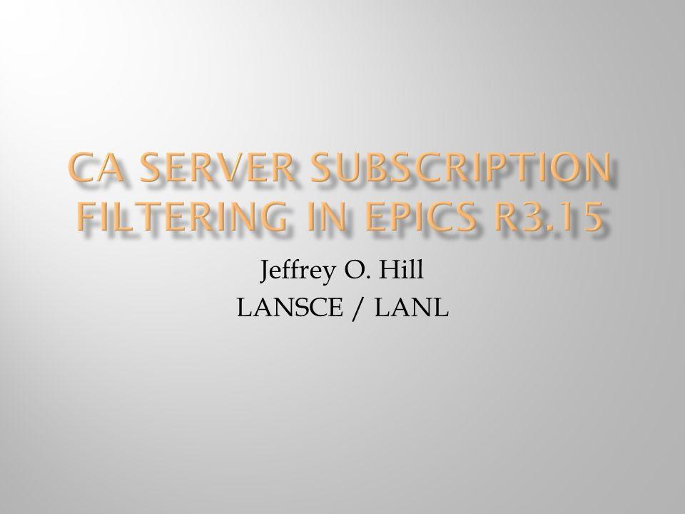 Jeffrey O. Hill LANSCE / LANL