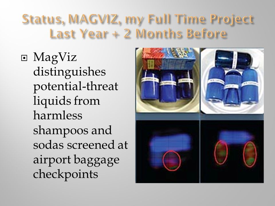  MagViz distinguishes potential-threat liquids from harmless shampoos and sodas screened at airport baggage checkpoints