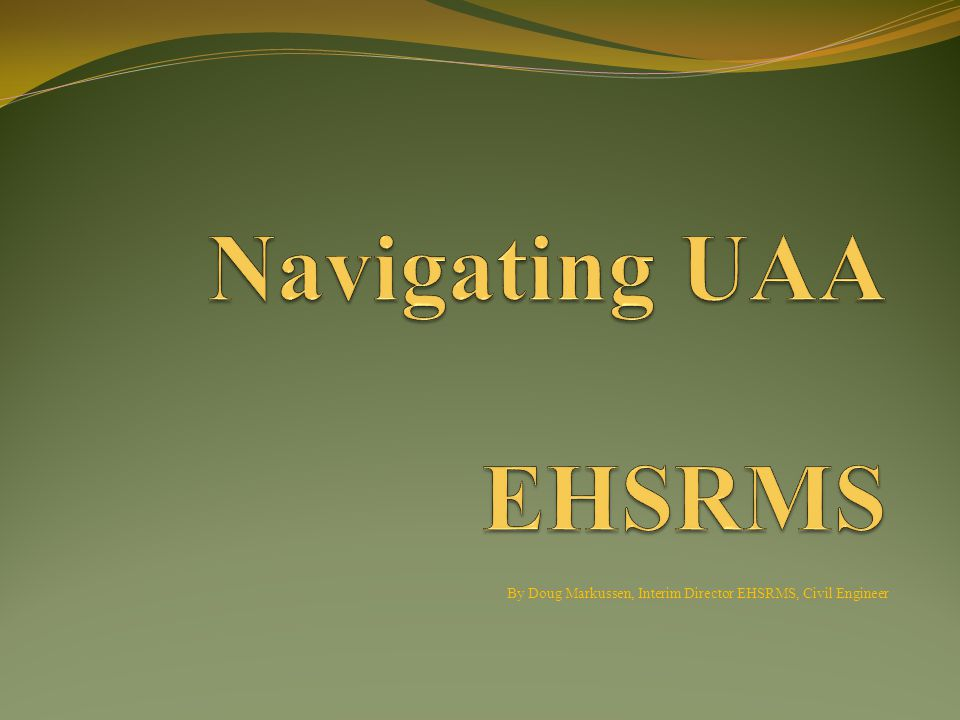By Doug Markussen, Interim Director EHSRMS, Civil Engineer