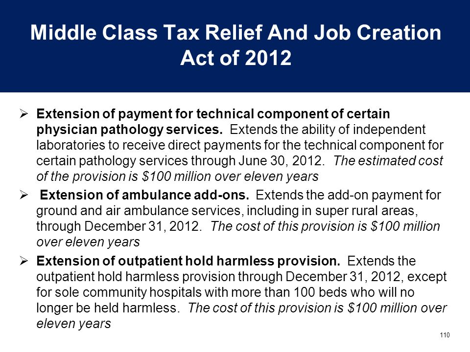 110 Middle Class Tax Relief And Job Creation Act of 2012  Extension of payment for technical component of certain physician pathology services. Exten