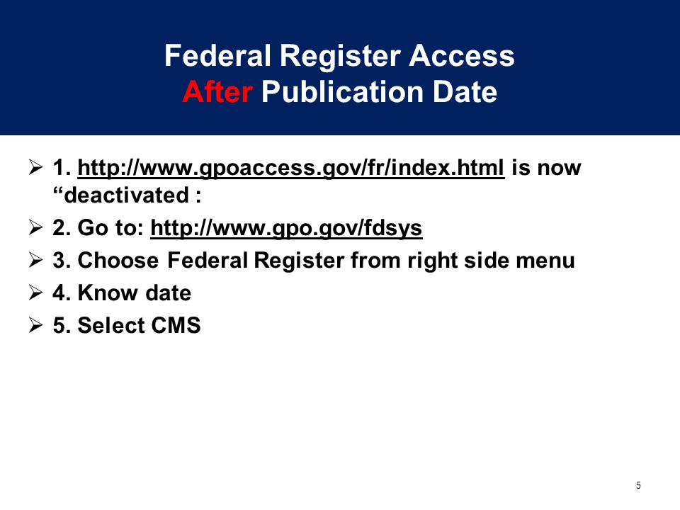 """5 Federal Register Access After Publication Date  1. http://www.gpoaccess.gov/fr/index.html is now """"deactivated :http://www.gpoaccess.gov/fr/index.ht"""