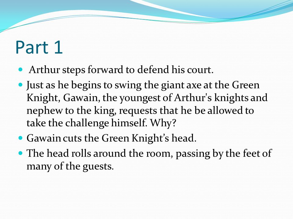 Part 4 The first swing, Gawain flinches and the Green Knight belittles him for it.