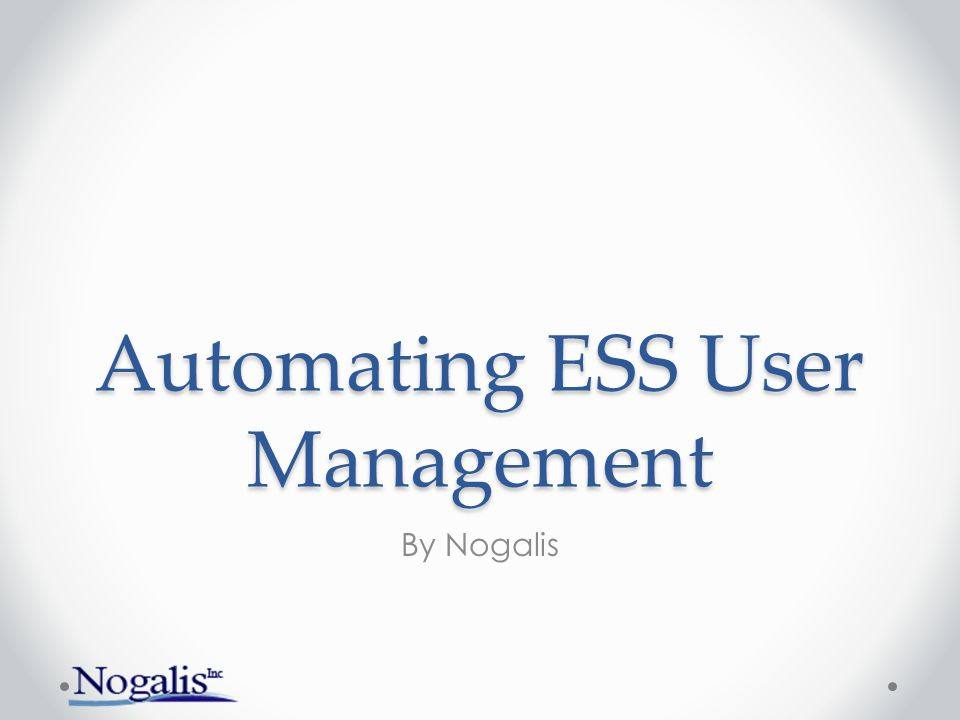 Automating ESS User Management By Nogalis