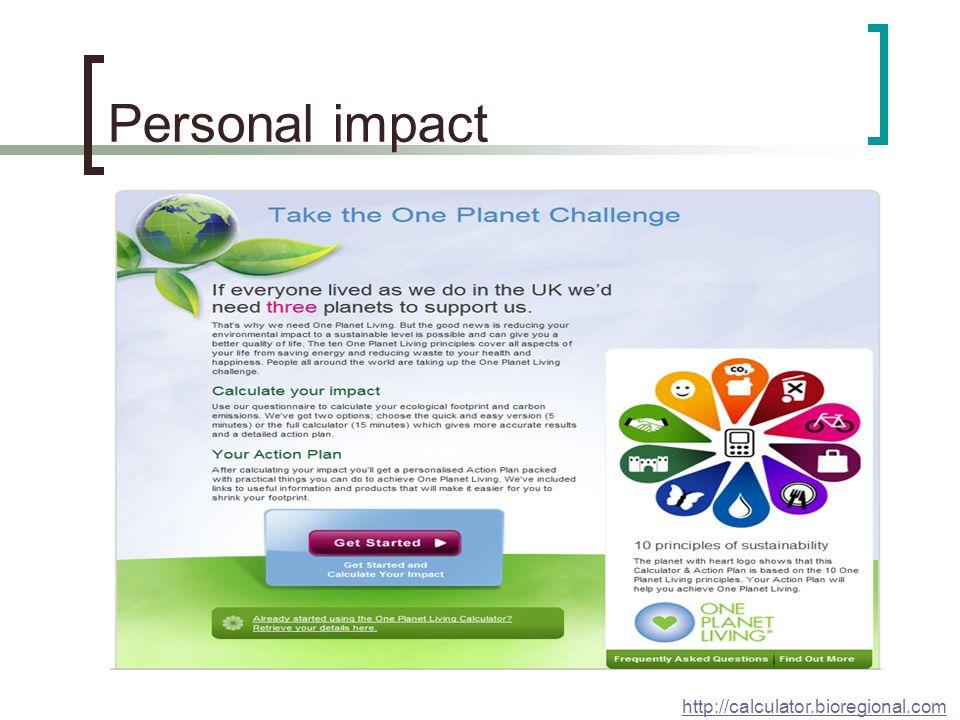 Personal impact http://calculator.bioregional.com