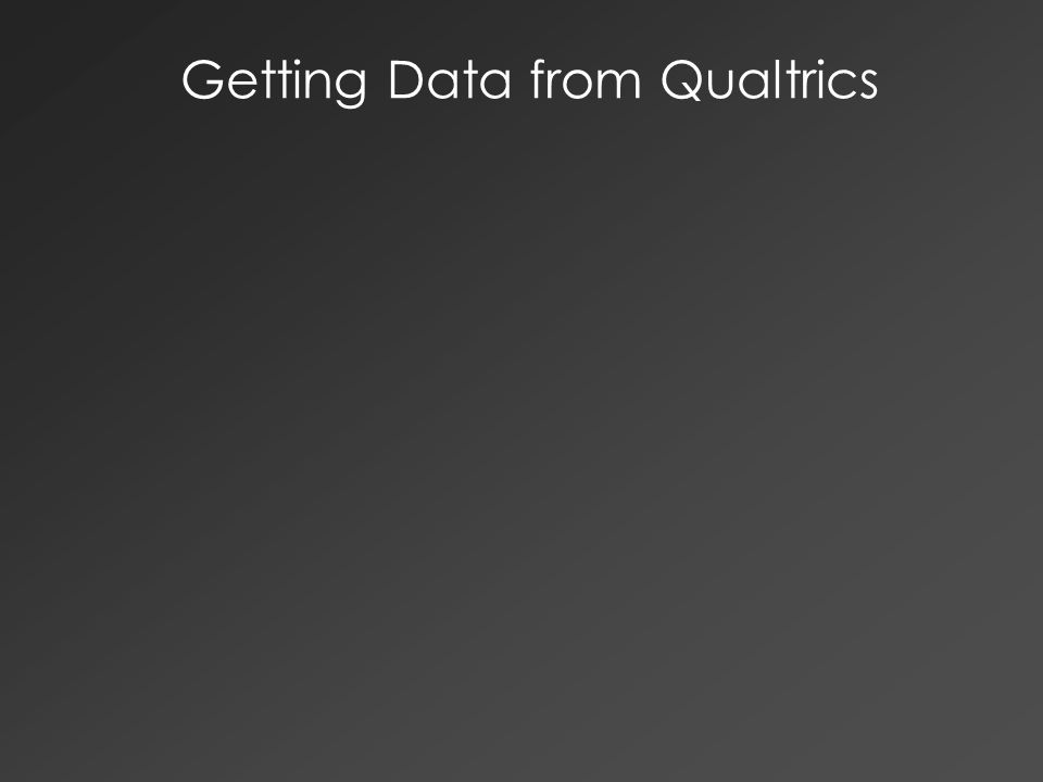 Getting Data from Qualtrics