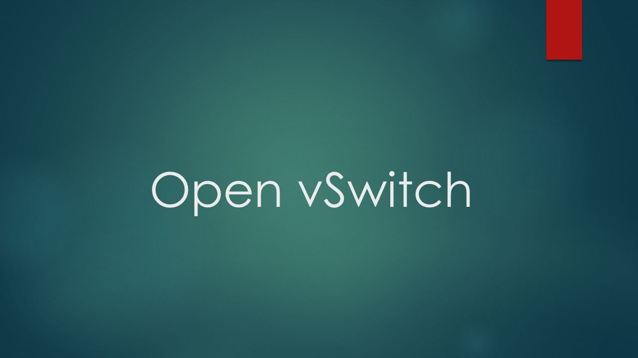 What is Open vSwitch .