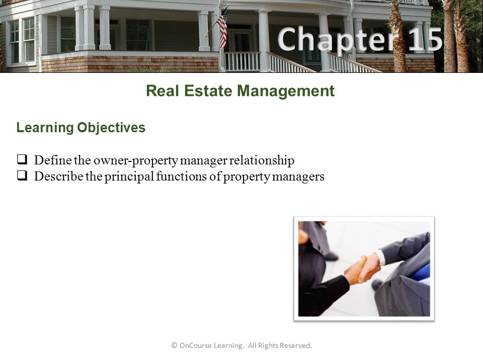 © OnCourse Learning.All Rights Reserved. Real Estate Management 3.