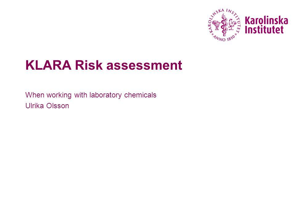 Why do risk assessments? KLARA Risk assessment April 20132