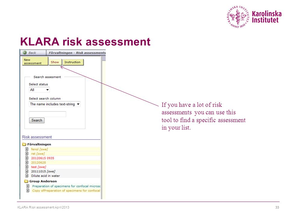 KLARA risk assessment KLARA Risk assessment April 201333 If you have a lot of risk assessments you can use this tool to find a specific assessment in