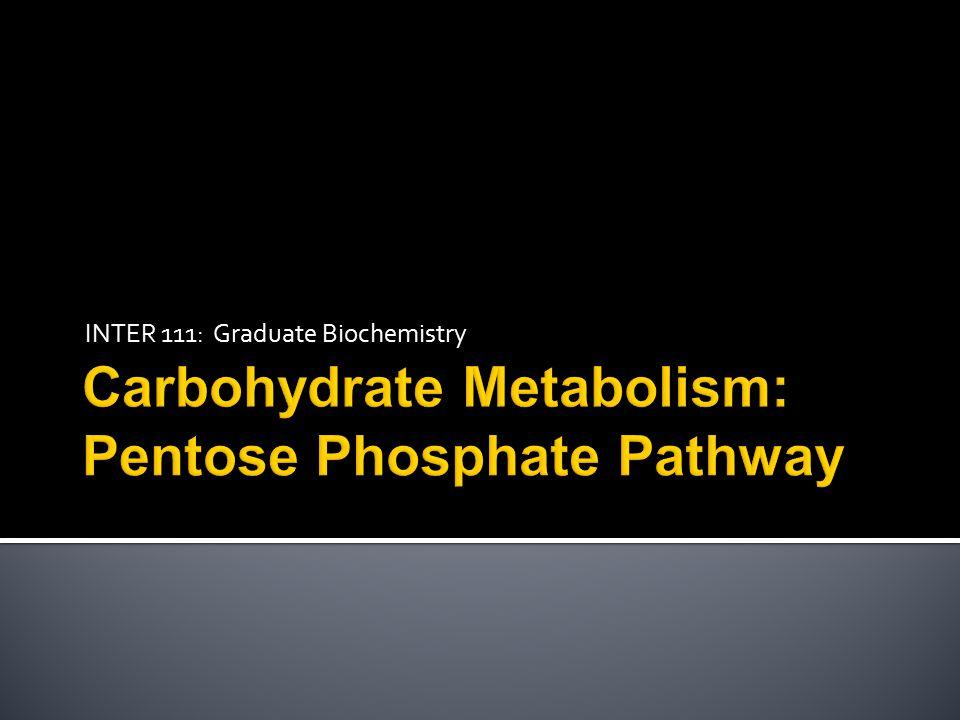 INTER 111: Graduate Biochemistry