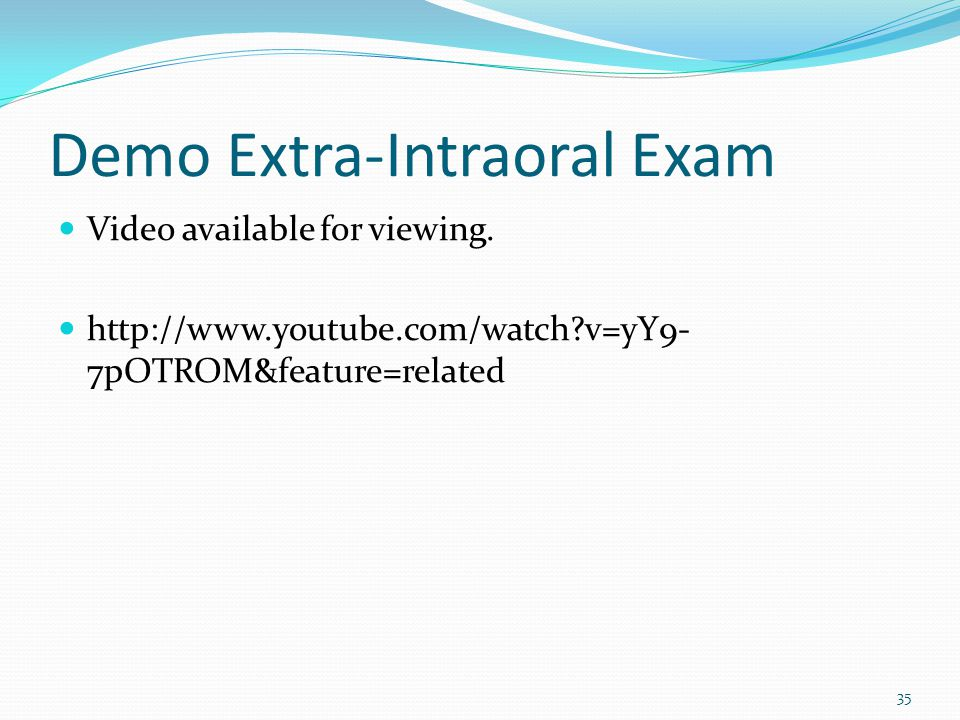 Demo Extra-Intraoral Exam Video available for viewing.