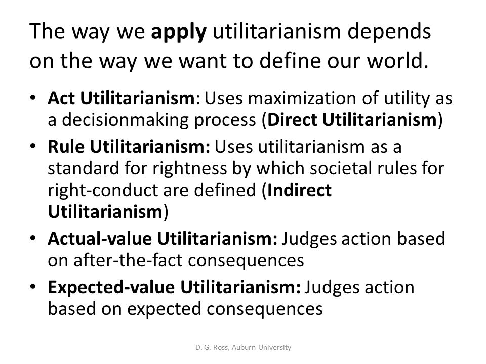 The way we apply utilitarianism depends on the way we want to define our world.