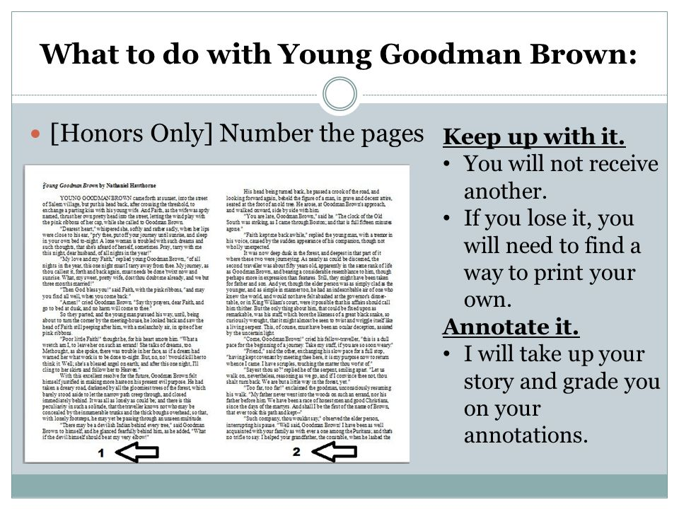 What to do with Young Goodman Brown: [Honors Only] Number the pages Keep up with it.
