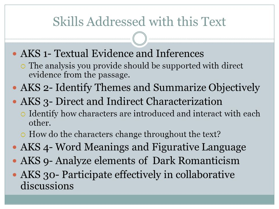 Skills Addressed with this Text AKS 1- Textual Evidence and Inferences  The analysis you provide should be supported with direct evidence from the passage.