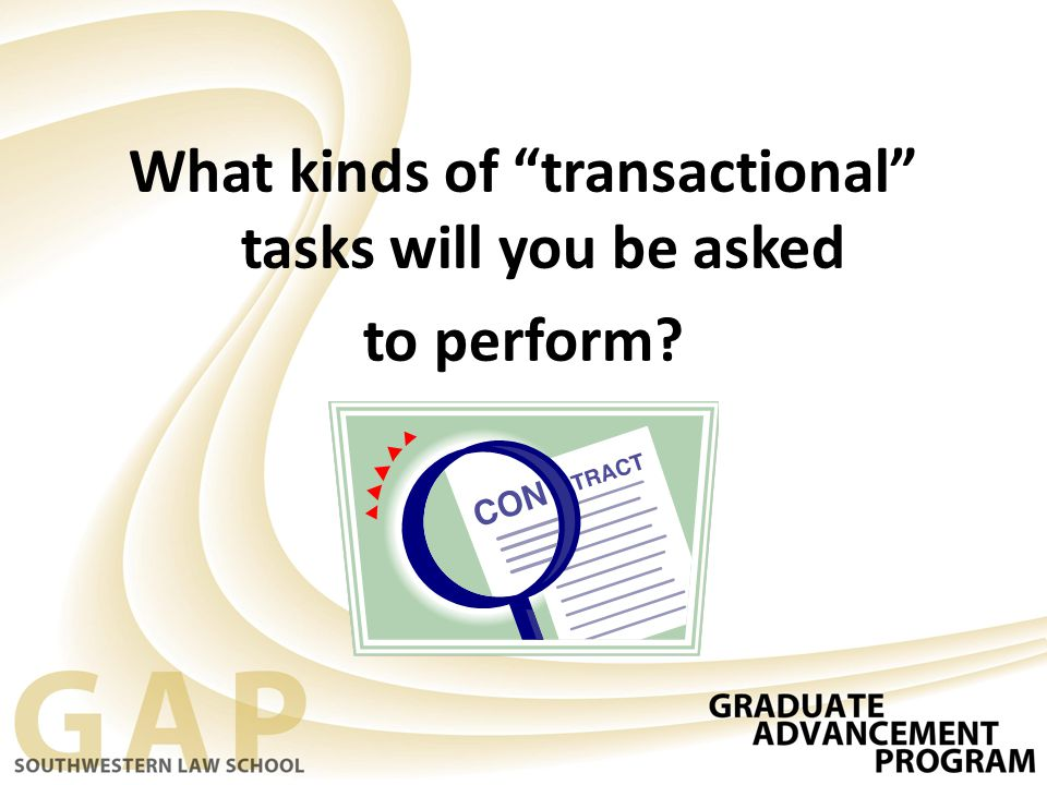 """What kinds of """"transactional"""" tasks will you be asked to perform?"""
