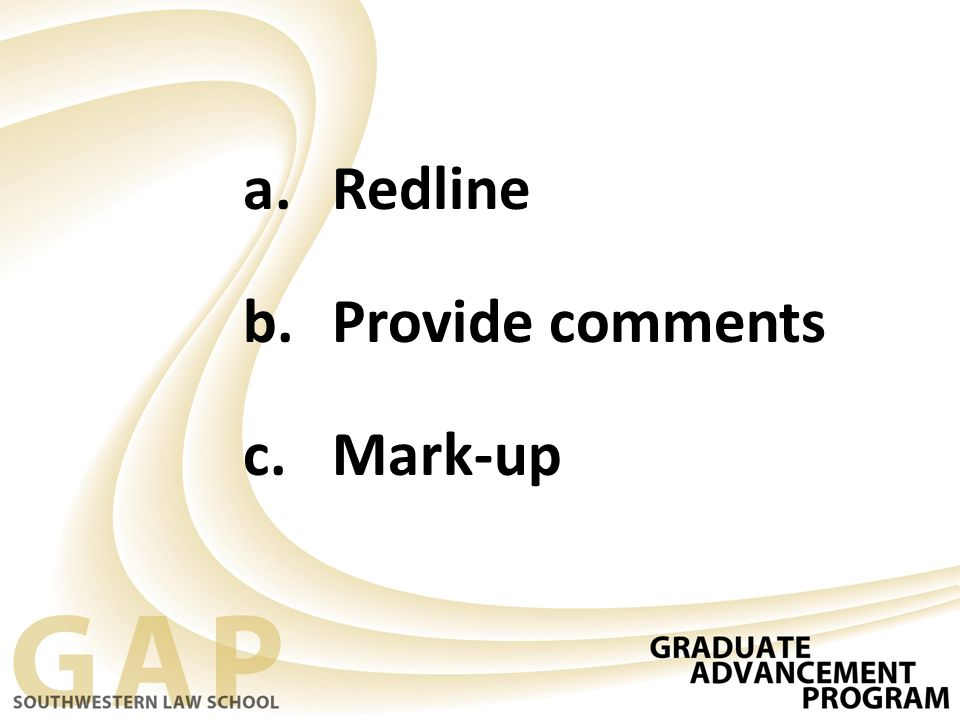 a.Redline b.Provide comments c.Mark-up