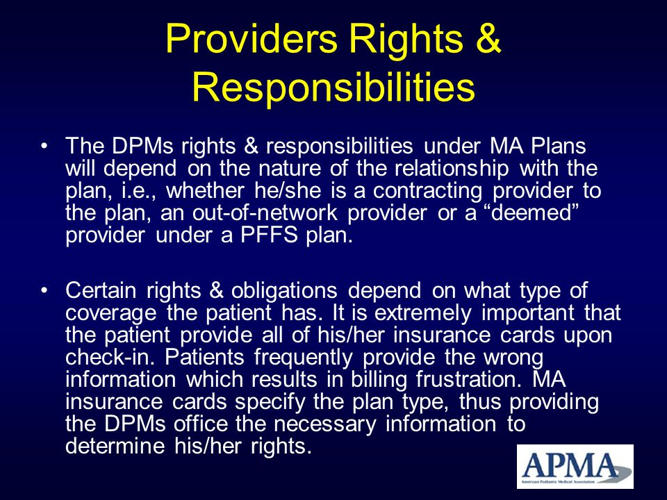 Providers with Written Contracts If the DPM has a written contract with the MA plan, the contract will define rights & obligations of both parties.