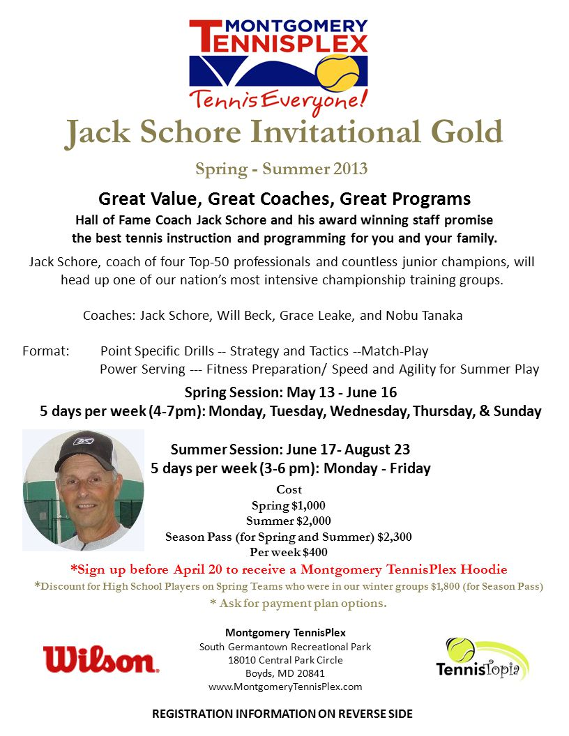 Jack Schore Invitational Gold Jack Schore, coach of four Top-50 professionals and countless junior champions, will head up one of our nation's most intensive championship training groups.