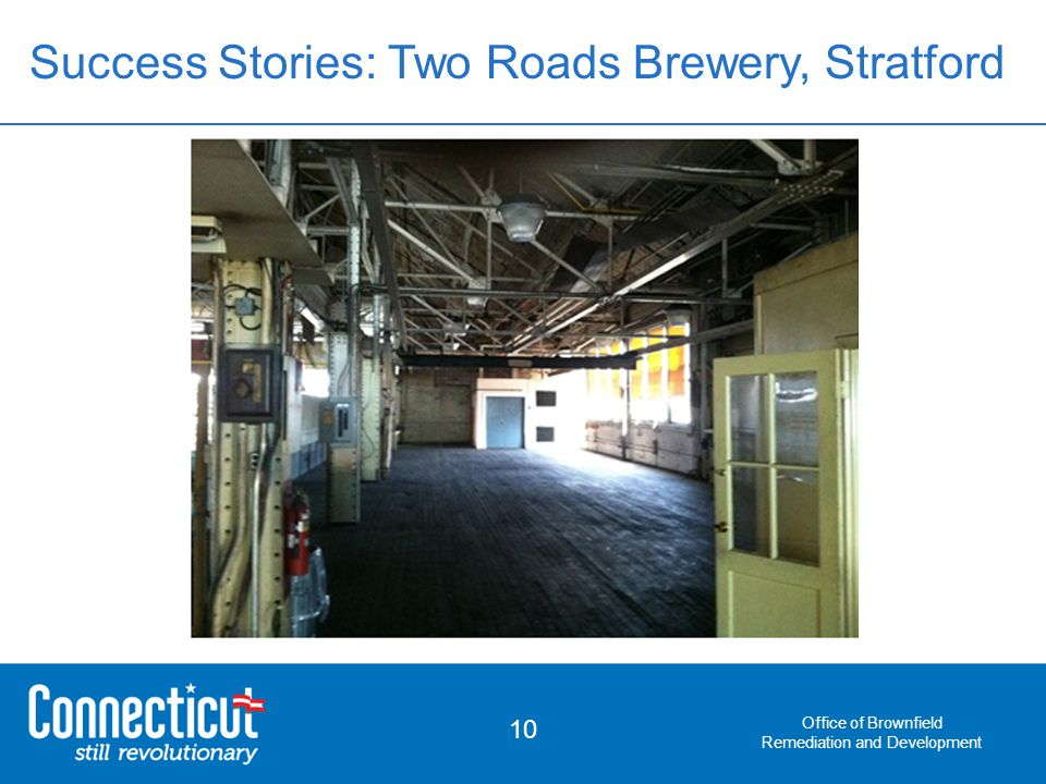 Office of Brownfield Remediation and Development 10 Success Stories: Two Roads Brewery, Stratford