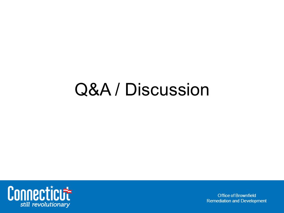 Office of Brownfield Remediation and Development Q&A / Discussion