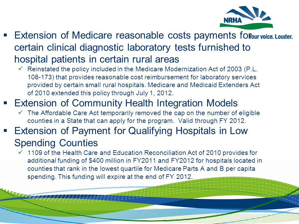  Extension of Medicare reasonable costs payments for certain clinical diagnostic laboratory tests furnished to hospital patients in certain rural areas Reinstated the policy included in the Medicare Modernization Act of 2003 (P.L.