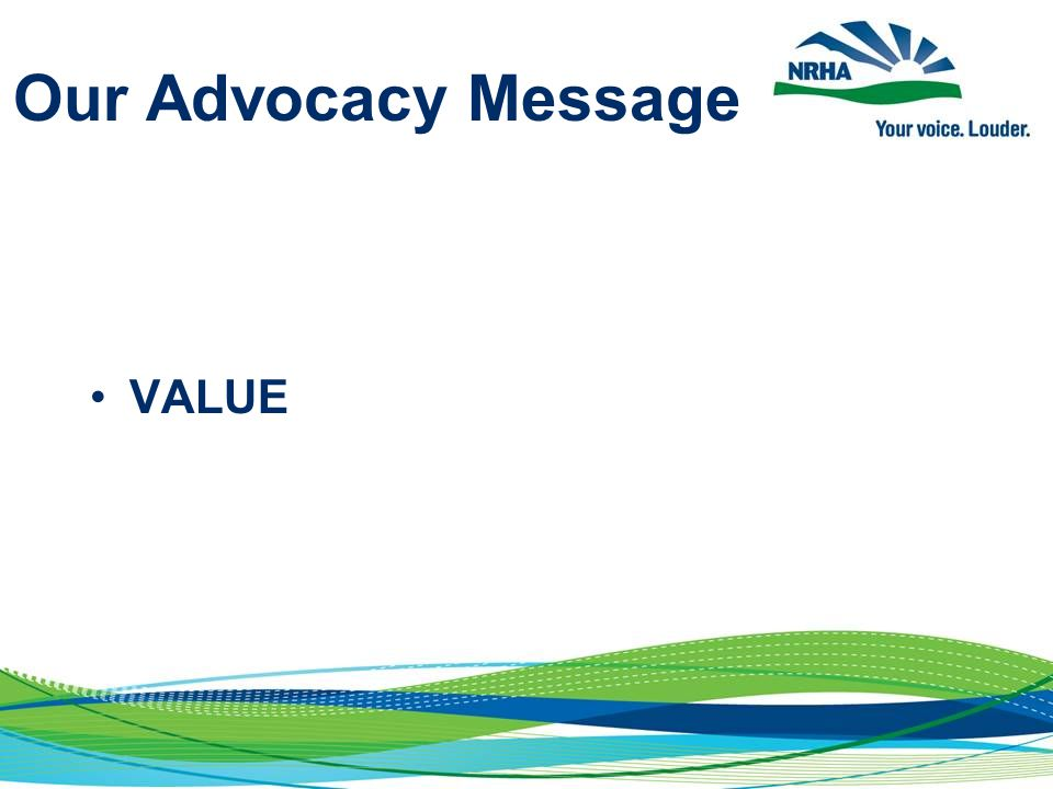 Our Advocacy Message VALUE