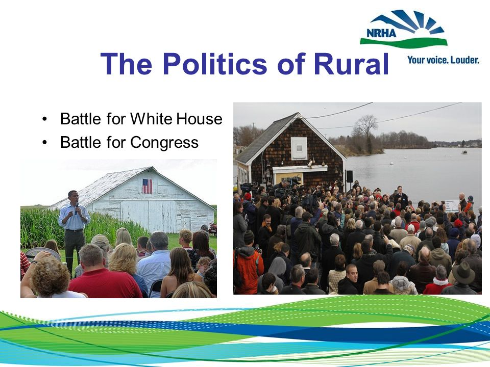 The Politics of Rural Battle for White House Battle for Congress
