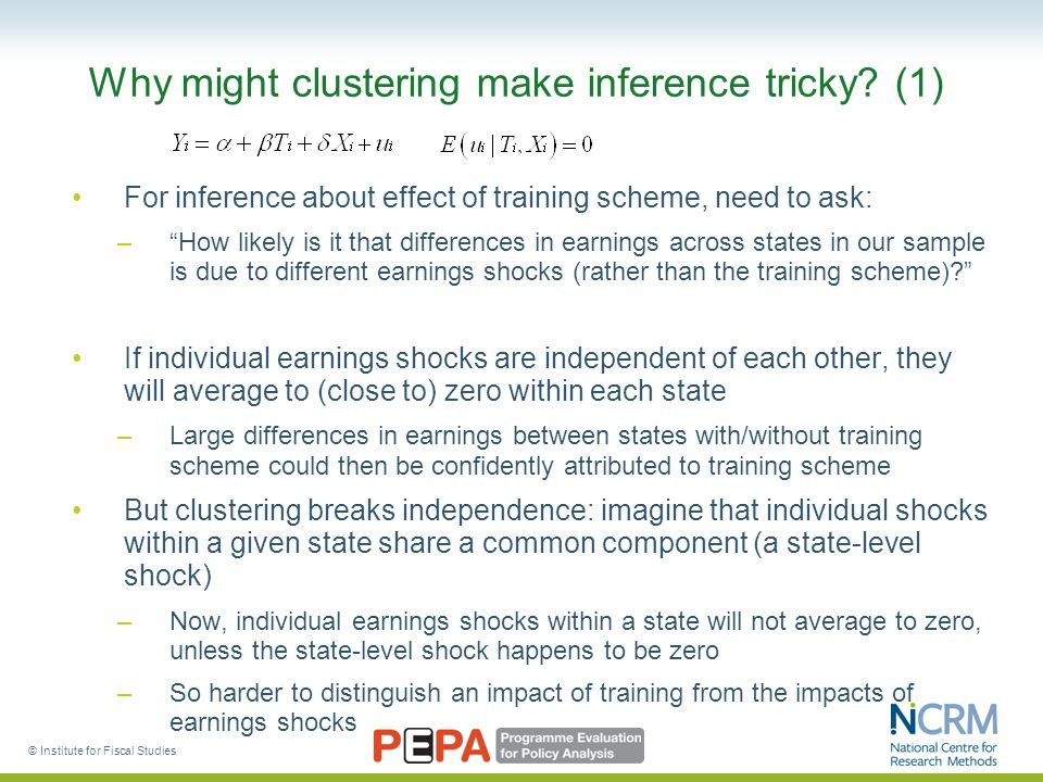 © Institute for Fiscal Studies Why might clustering make inference tricky.