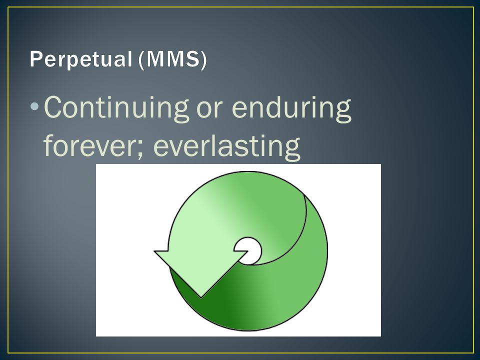 Continuing or enduring forever; everlasting