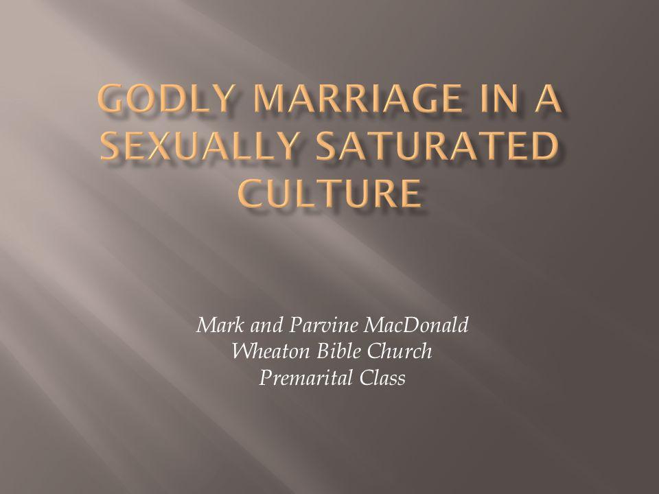 Mark and Parvine MacDonald Wheaton Bible Church Premarital Class
