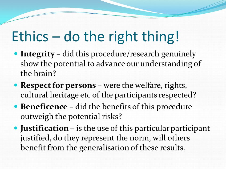 Ethics – do the right thing.