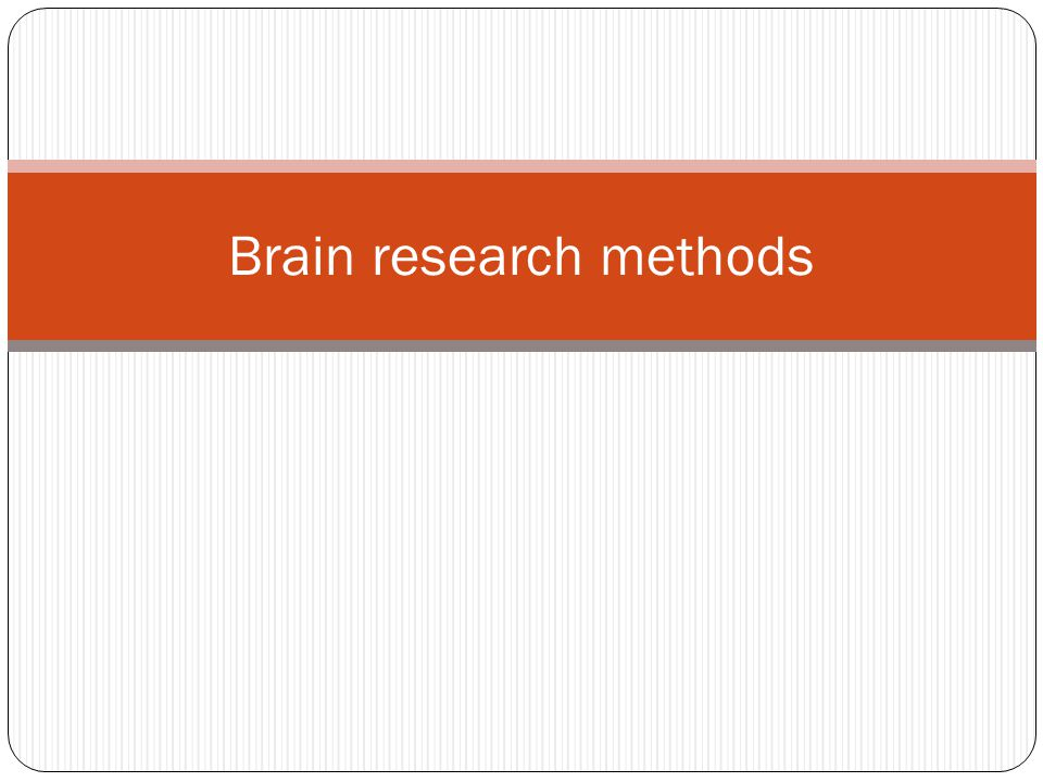 What we know about the brain has been the result of many different research methods over the centuries.