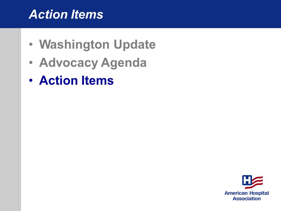 Action Items Washington Update Advocacy Agenda Action Items