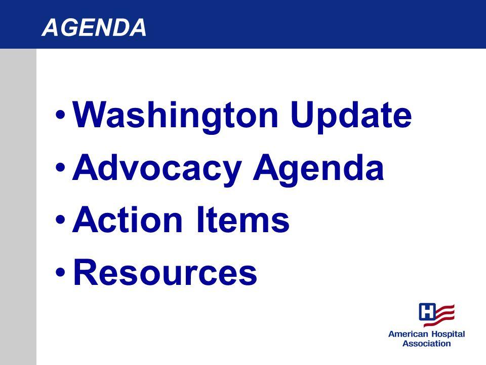 AGENDA Washington Update Advocacy Agenda Action Items Resources