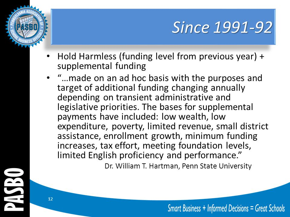 "Since 1991-92 Hold Harmless (funding level from previous year) + supplemental funding ""…made on an ad hoc basis with the purposes and target of additi"