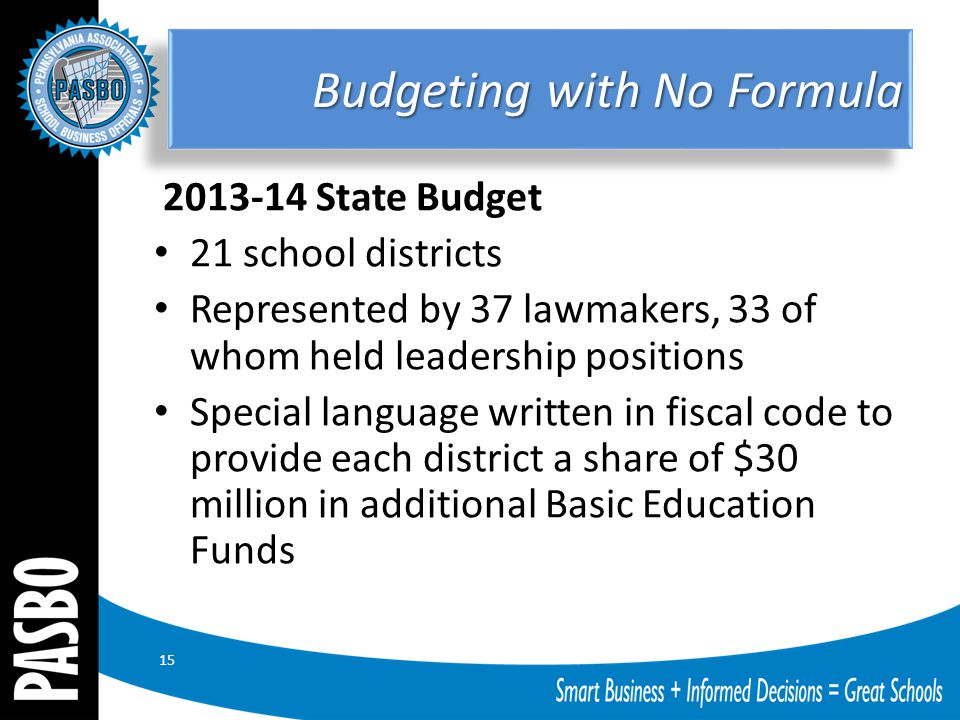 15 2013-14 State Budget 21 school districts Represented by 37 lawmakers, 33 of whom held leadership positions Special language written in fiscal code
