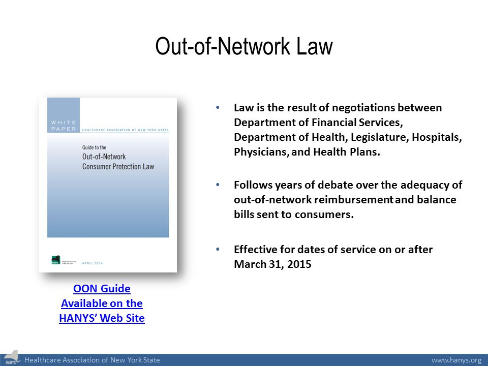 Healthcare Association of New York Statewww.hanys.org Out-of-Network Law Law is the result of negotiations between Department of Financial Services, D