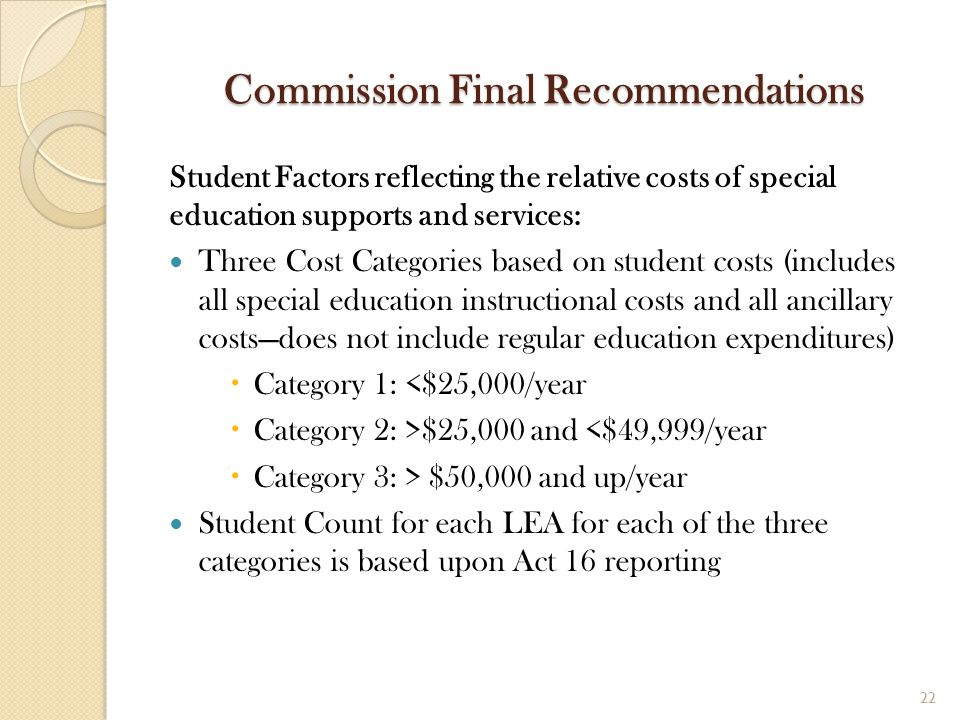 Commission Final Recommendations Student Factors reflecting the relative costs of special education supports and services: Three Cost Categories based