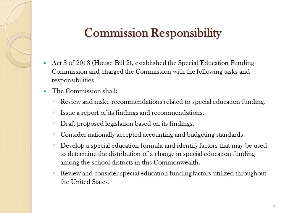 Commission Responsibility Act 3 of 2013 (House Bill 2), established the Special Education Funding Commission and charged the Commission with the follo