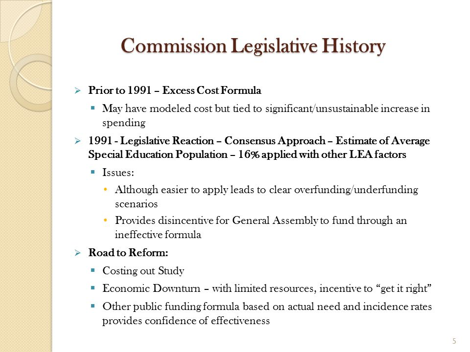 Commission Legislative History  Prior to 1991 – Excess Cost Formula  May have modeled cost but tied to significant/unsustainable increase in spendin