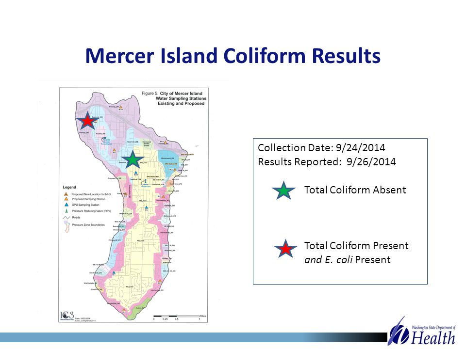 Collection Date: 9/24/2014 Results Reported: 9/26/2014 Total Coliform Absent Total Coliform Present and E. coli Present Mercer Island Coliform Results