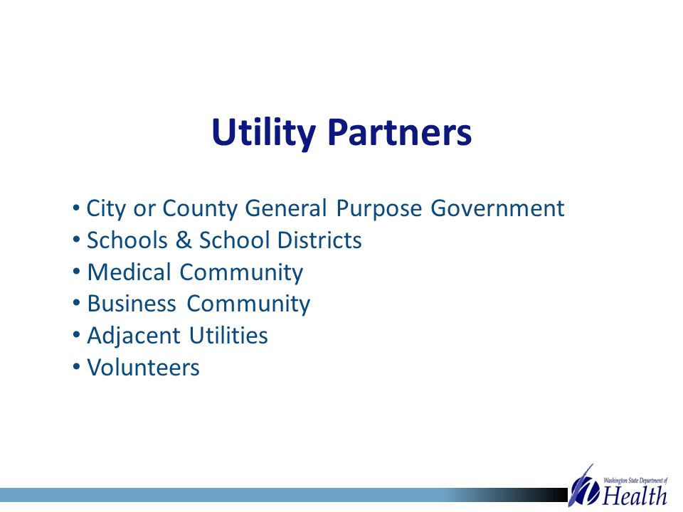 Utility Partners City or County General Purpose Government Schools & School Districts Medical Community Business Community Adjacent Utilities Voluntee