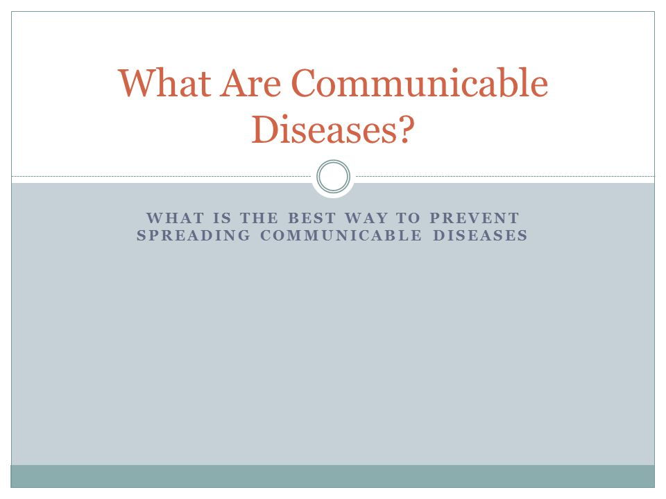 WHAT IS THE BEST WAY TO PREVENT SPREADING COMMUNICABLE DISEASES ...