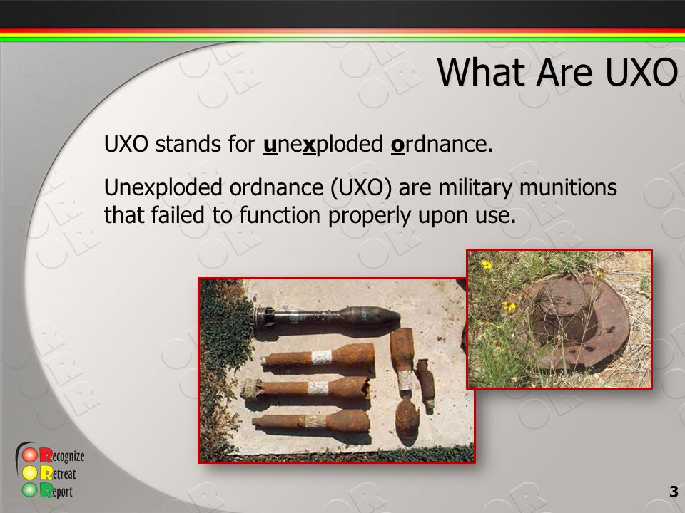 What Are UXO UXO stands for unexploded ordnance.