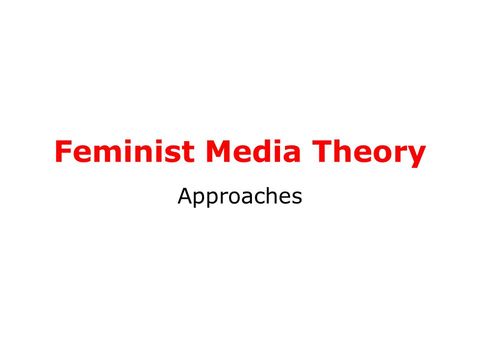 Feminist Media Theory Approaches