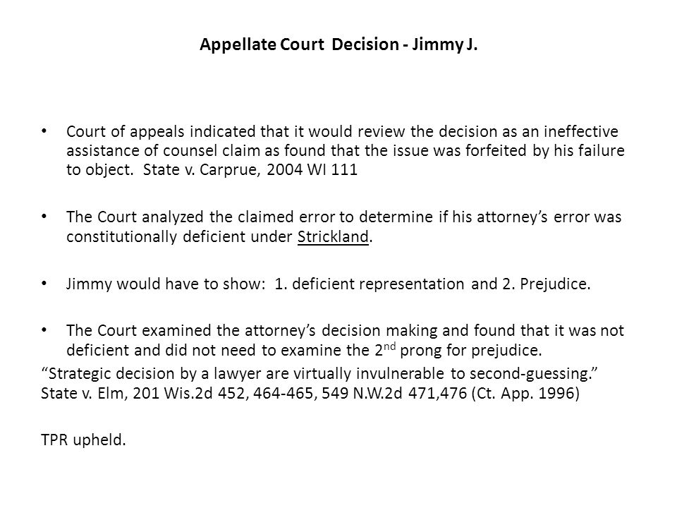 Appellate Court Decision- Jimmy J. Court of appeals indicated that it would review the decision as an ineffective assistance of counsel claim as found