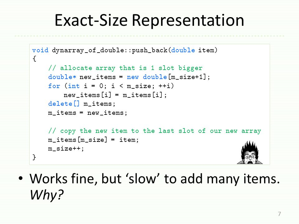 Exact-Size Would Be Slow Suppose size = n ¡ 1.How much work does push_back do to make size n .