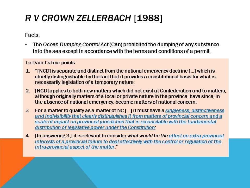 R V CROWN ZELLERBACH [1988] Facts: The Ocean Dumping Control Act (Can) prohibited the dumping of any substance into the sea except in accordance with
