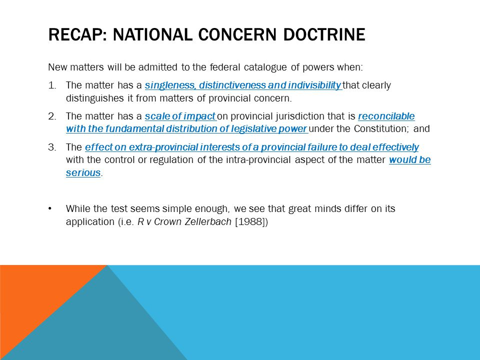 RECAP: NATIONAL CONCERN DOCTRINE New matters will be admitted to the federal catalogue of powers when: 1.The matter has a singleness, distinctiveness